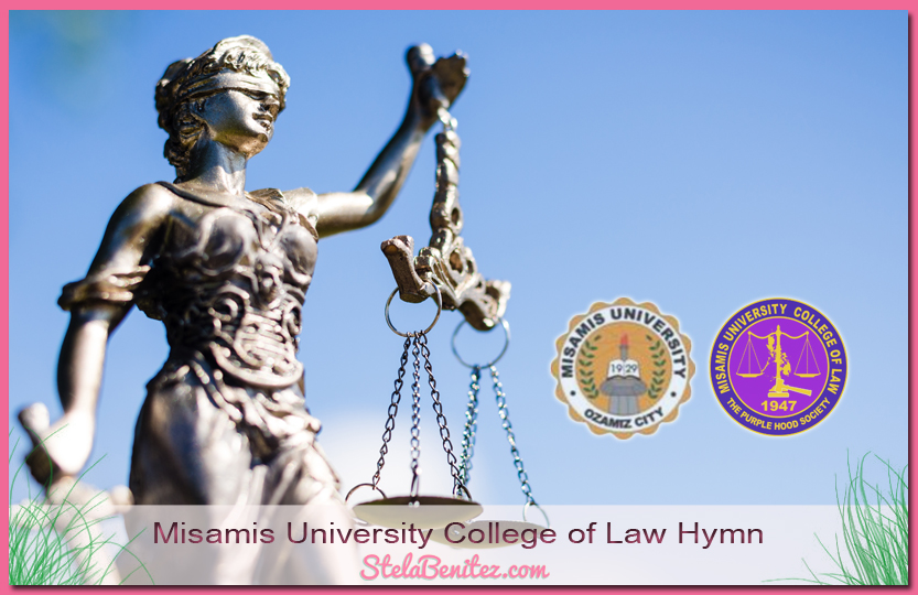 Misamis University College of Law Hymn